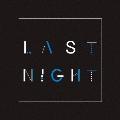 LAST NIGHT<数量限定盤>