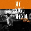 MY SONG MY SOUL<通常盤>