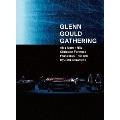 GLENN GOULD GATHERING<数量限定盤>