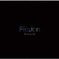 Fiction [CD+Blu-ray Disc]<初回限定盤A>