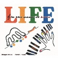 LIFE ~In the name of Love~