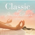 Classic for Mindfulness ~人生を変える心のエクササイズ~