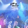 LIVE IN HEAVEN<数量限定盤>