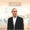 ノスタルジー ~郷愁のショーロ [UHQCD x MQA-CD]<限定盤>