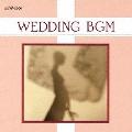 決定版 結婚式BGM