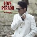 LOVE PERSON<初回限定LOVE PERSON MY BEST-ORIGINAL-盤>