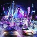CHAOS CITY [CD+Blu-ray Disc]<初回生産限定盤>