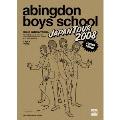 abingdon boys school JAPAN TOUR 2008<初回生産限定盤>