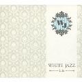 WHITE JAZZ~LIFE~