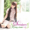 Strawberry ~甘く切ない涙~/Kissing a dream<通常盤>