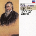 ブラームス:合唱曲集 / ジョン・エリオット・ガーディナー, モンテヴェルディ合唱団