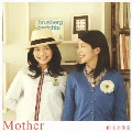 Mother [CD+DVD]<初回盤>
