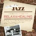 どこかで聴いたジャズ~リラックス & ヒーリング