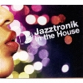 In The House Mixed By Jazztronik