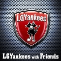 LGYankees with Friends