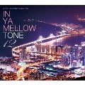 IN YA MELLOW TONE 12 CD