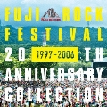FUJI ROCK FESTIVAL 20TH ANNIVERSARY COLLECTION [1997-2006]