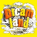 Dreamland。 feat.RED RICE (from 湘南乃風), CICO (from BENNIE K)<通常盤>