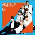 SHE BAD -Japanese ver.- [CD+DVD]<初回限定盤A>