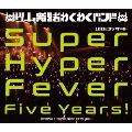 ゲーム実況者わくわくバンド 10thコンサート ~Super Hyper Fever Five Years!~ [Blu-ray Disc+CD]