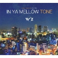 IN YA MELLOW TONE × W'z
