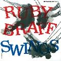 ルビー・ブラフ・スイングス<限定盤>