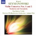 Szymanowski :Violin Concertos No.1 Op.35/No.2 Op.61/Nocturne and Tarantella Op.28:Ilya Kaler(vn)/Antoni Wit(cond)/Warsaw National Philharmonic Orchestra