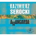 Kazimierz Serocki: Awangarda