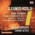 A.Mosolov: Iron Foundry, Piano Concerto No.1, etc