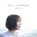Trace of EMUSIC [2CD+Blu-ray Disc]