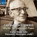 カステルヌオーヴォ=テデスコ: チェロとピアノのための作品集