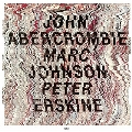 John Abercrombie/Marc Johnson/Peter Erskine