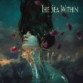 The Sea Within [2LP+2CD]<完全生産限定盤>