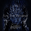 For The Throne (Music Inspired by the HBO Series Game of Thrones)<Colored Vinyl/完全生産限定盤>