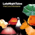 Late Night Tales - The Cover Versions