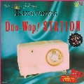 DOO-WOP STATION/ザ・ファビュラス・キングトーンズ<期間限定価格盤>