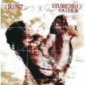 R3N7 / STUBBORN FATHER