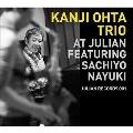 KANJI OHTA TRIO AT JULIAN FEATURING SACHIYO NAYUKI