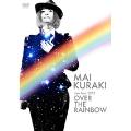 Mai Kuraki Live Tour 2012 ~OVER THE RAINBOW~