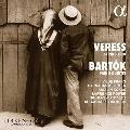 ヴェレシュ: 弦楽三重奏曲、バルトーク: ピアノ五重奏曲