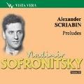 Vladimir Sofronitsky Vol.19 - Scriabin: Preludes for Piano