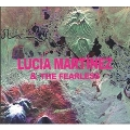 Lucia Martinez & The Fearless