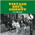 VINTAGE SOUL GROOVE -HI COLLECTION-