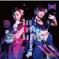 Don't Look Back [CD+Blu-ray Disc]<生産限定盤>