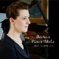 ブラームス: ピアノ作品集 - 幻想曲集 Op.116, 3つの間奏曲 Op.117, 6つの小品 Op.118, 他