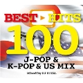 BEST HITS 100 ~JP&US&KR MIX~ Mixed by DJ ROYAL