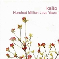 HUNDRED MILLION LOVE YEARS<限定盤>