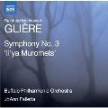 "Reinhold Moritsevich Gliere: Symphony No. 3 ""Il'ya Muromets"""