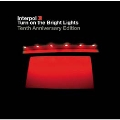 Turn on the Bright Lights: 10th AnniversaryEdition [2LP+DVD]