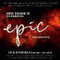 エピック・オーケストラ・サウンド~ニュー・サウンド・オヴ・クラシック<完全生産限定盤>